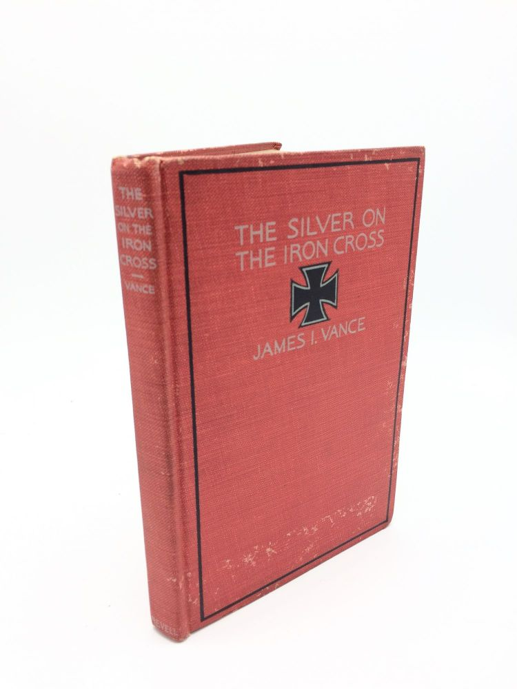 The Silver On Iron Cross. James I. Vance.