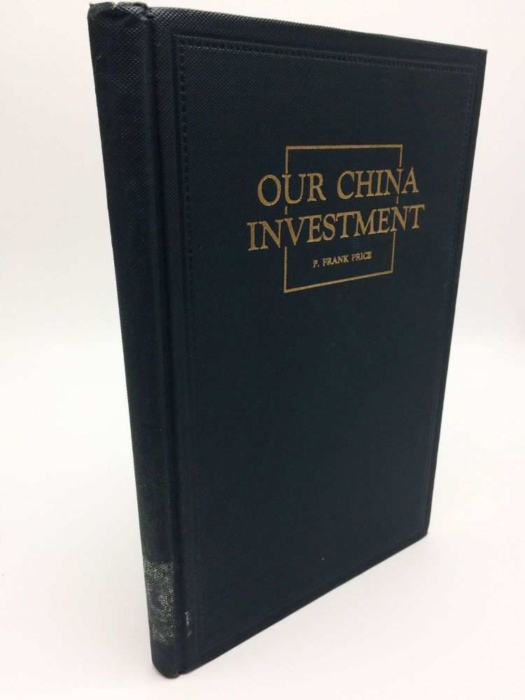 Our China Investment. P. Frank Price.