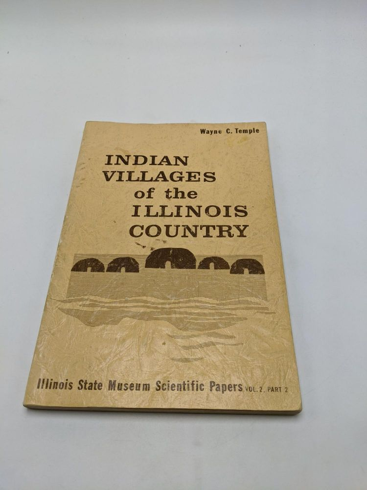 Indian Villages of the Illinois Country Vol 2, Part 2. Wayne C. Temple.
