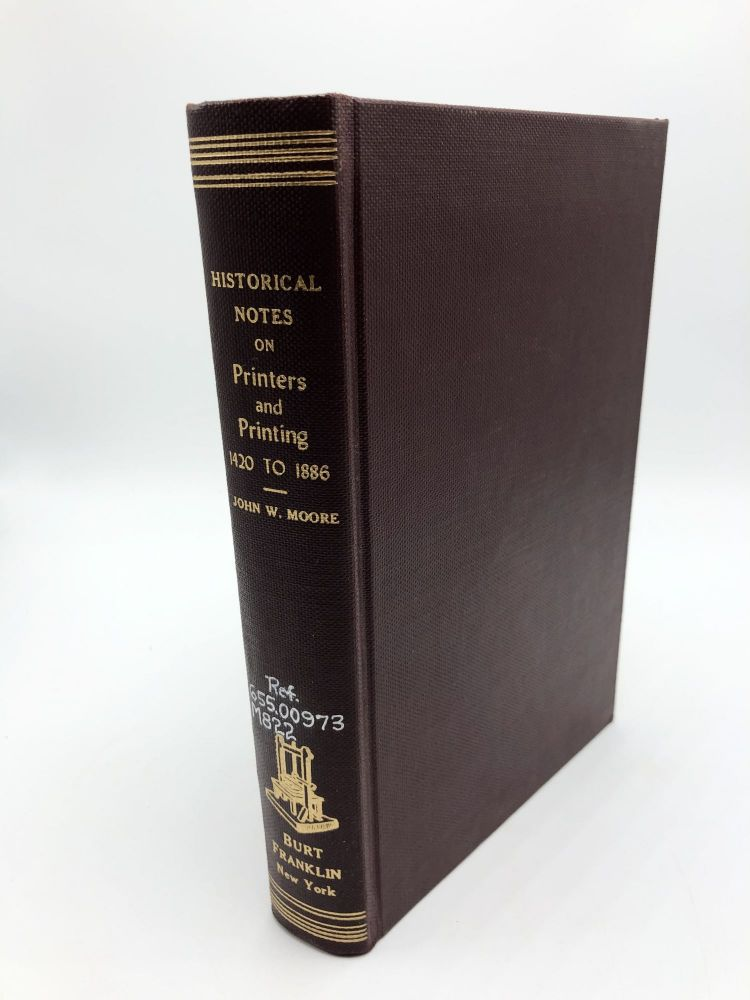Moore's Historical, Biographical, and Miscellaneous Gatherings 1420-1886. John W. Moore.