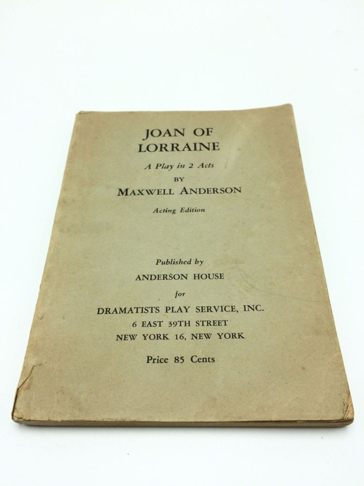 Joan Of Lorraine A Play In 2 Acts. Maxwell Anderson.