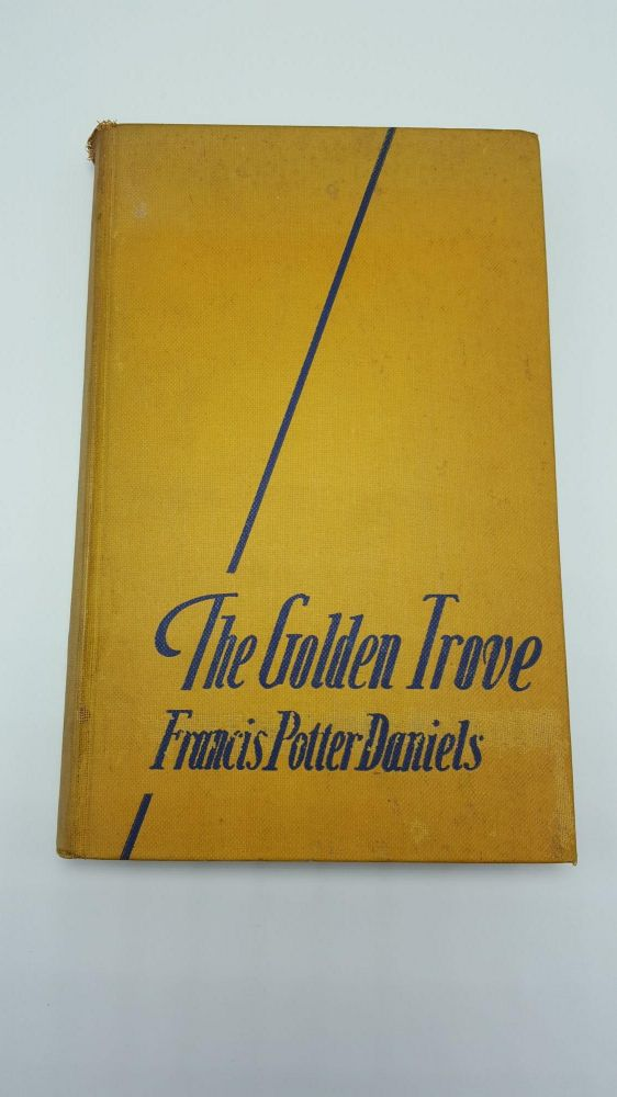 The Golden Trove. Francis Potter Daniels.