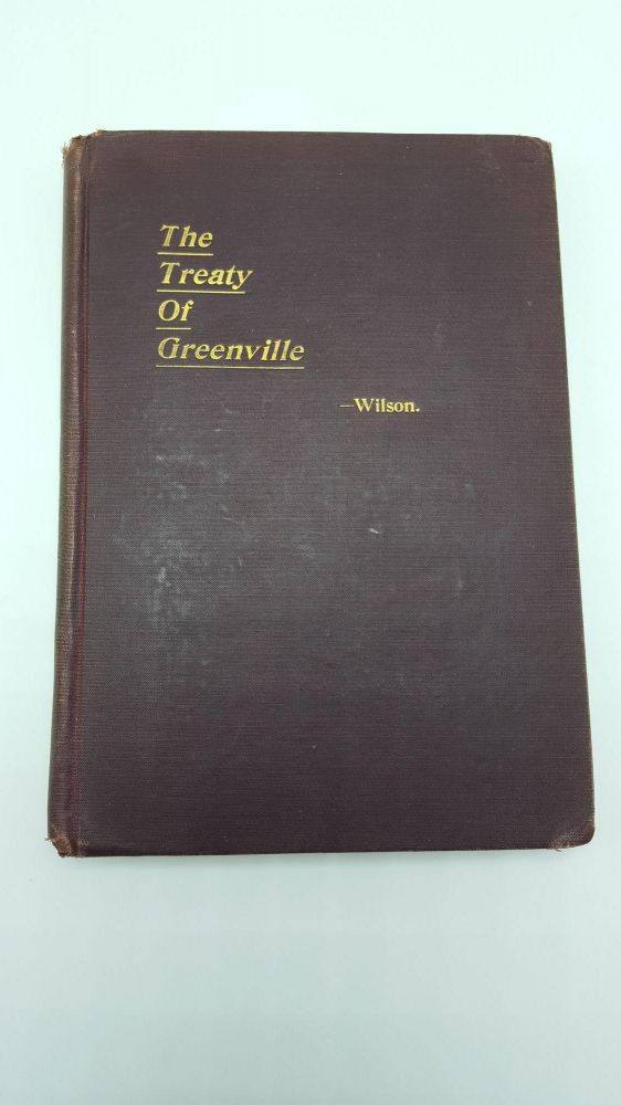 The Treaty Of Greenville. Frazer E. Wilson.