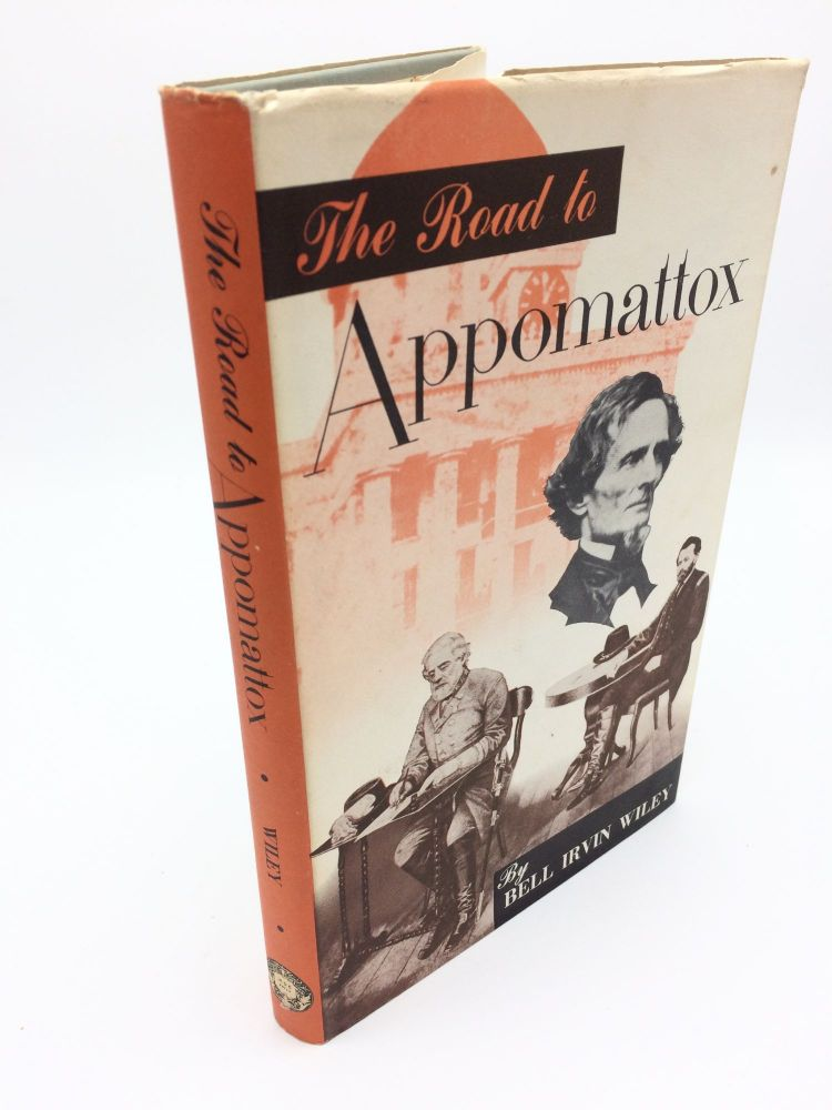 The Road To Appomattox. Bell Irvin Wiley.