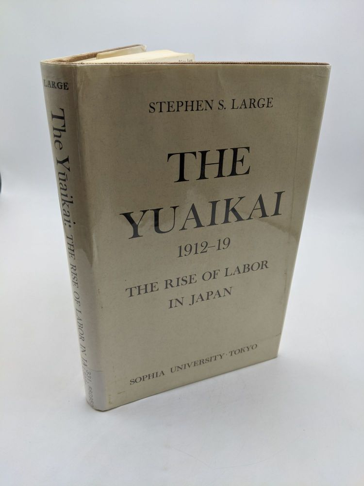 The Yuaikai, 1912-19. Stephen S. Large.