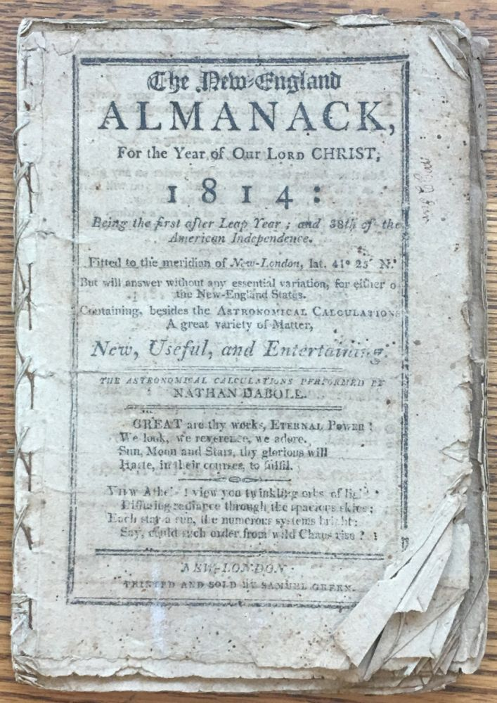 The New-England Almanack, for the Year of our Lord Christ, 1814: Being the first after Leap Year; and 38th of the American Independence... BOUND WITH, The New-England Almanack, for the Year of our Lord Christ, 1815: Being the Third after Bissextile or Leap Year; and the 29th of American Independence. Nathan Daboll.
