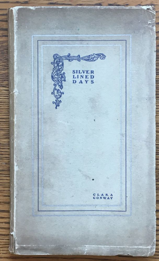 Silver-Lined Days: Leaves From a Note Book of Old-World Travel. Clara Conway.