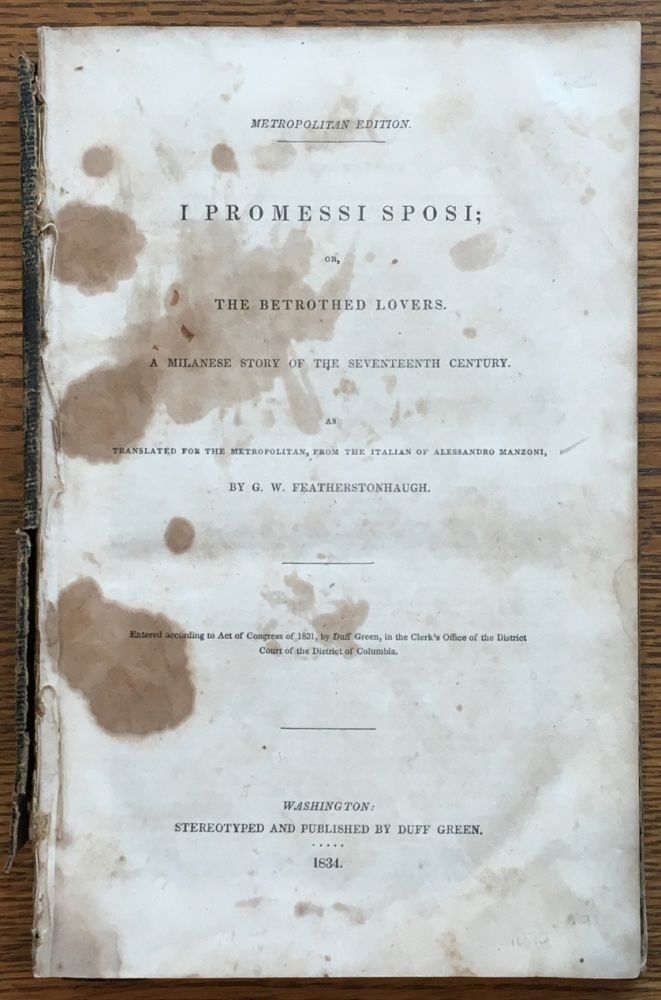 I Promessi Sposi; or, The Betrothed Lovers. A Milanese Story of the Seventeenth Century. Metropolitan Edition. Alessandro Manzoni, G. W. Featherstonhaugh, trans.