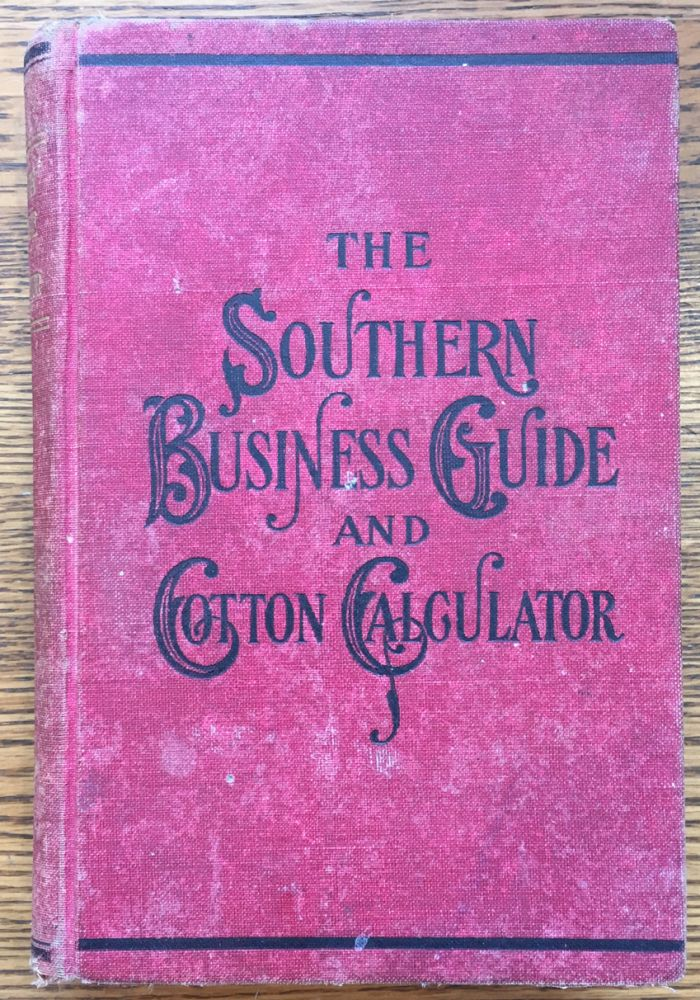 The Southern Business Guide and Cotton Calculator. Phil Barbour Jones.