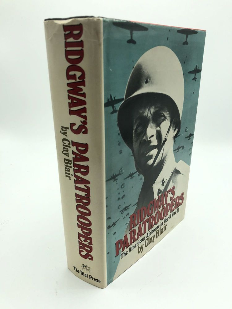 Ridgway's Paratroopers: American Airborne in World War II. Clay Blair.