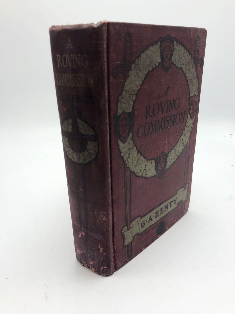 A Roving Commission or Through The Black Insurrection of Hayti. G. A. Henty.