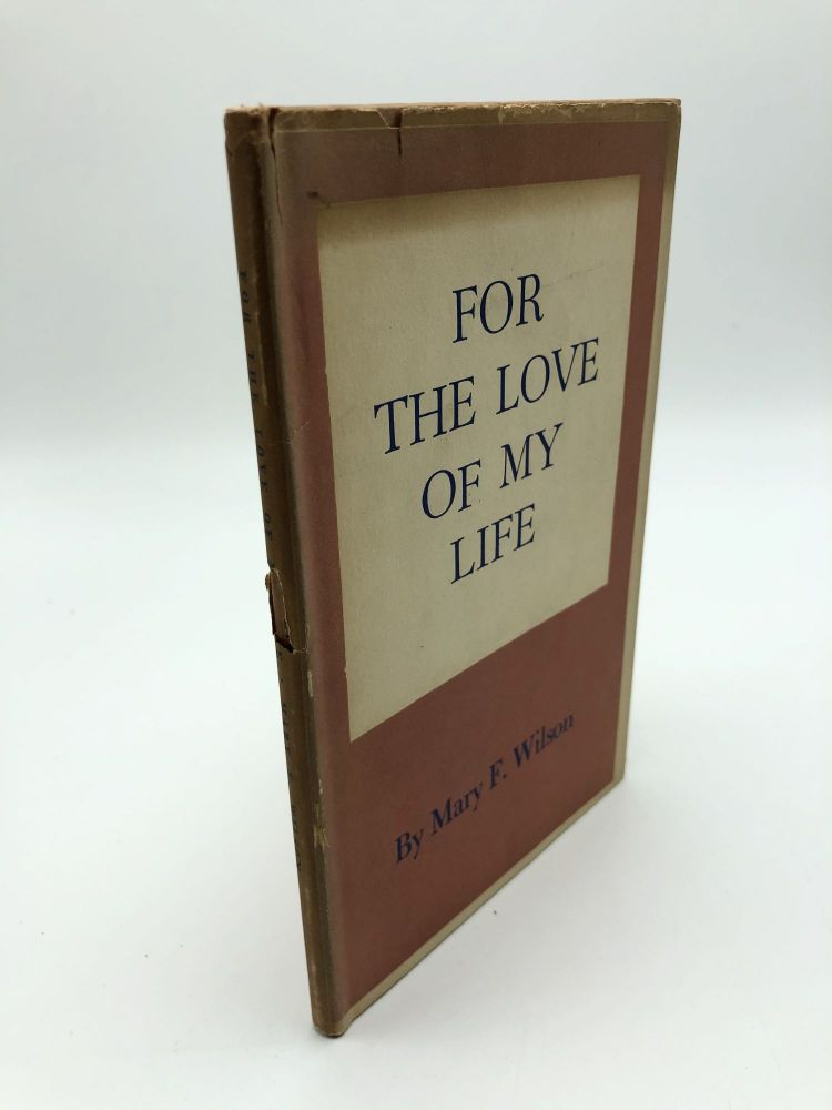 For The Love Of My Life. Mary F. Wilson.