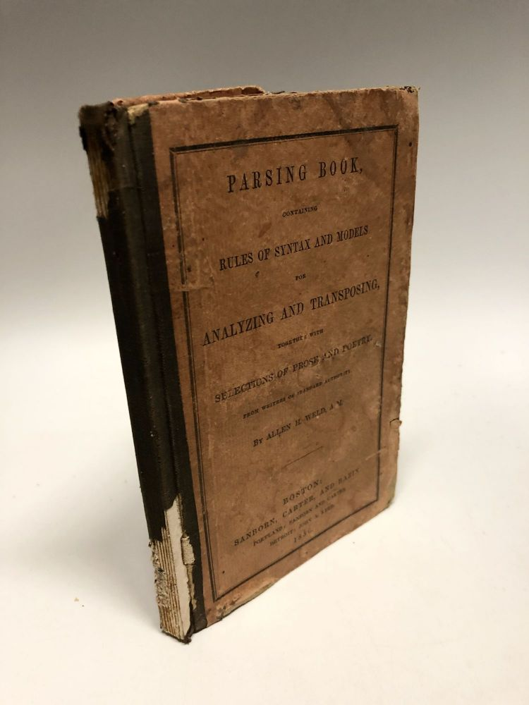 Parsing Book, Containing Rules of Syntax, and Models for Analyzing and Transposing. Allen Hayden Weld.