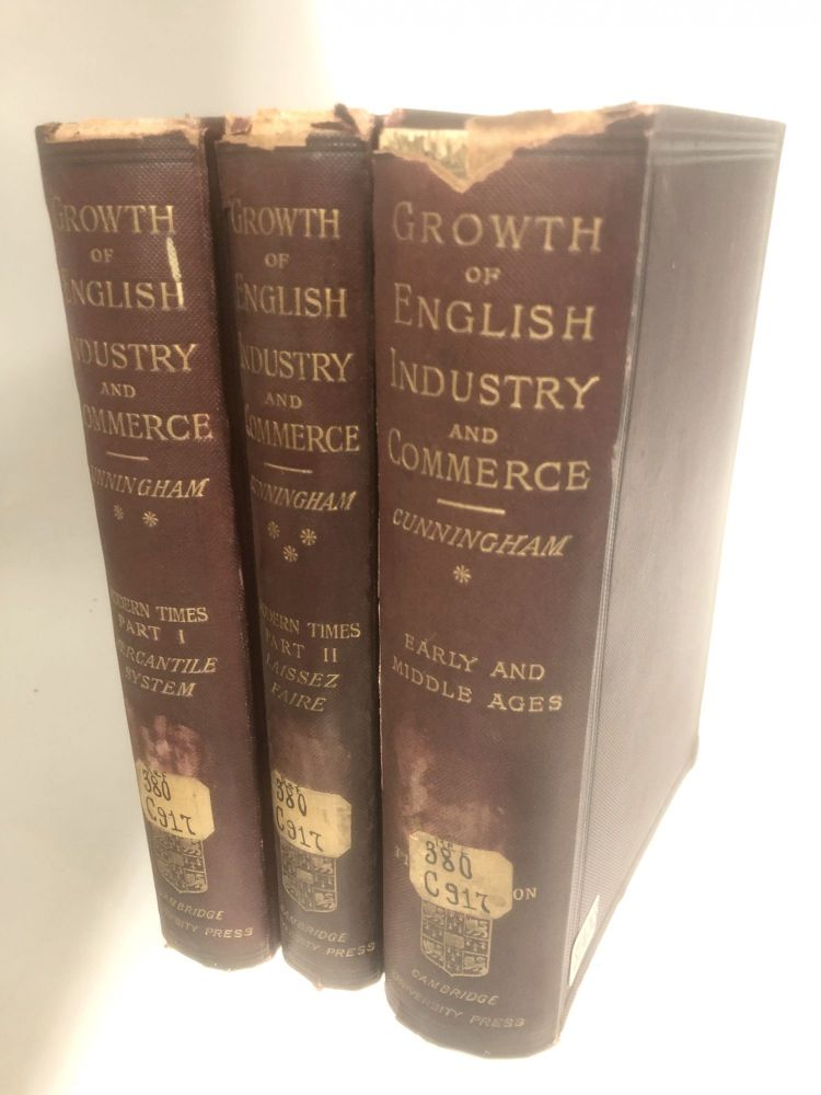 The Growth of English Industry and Commerce in Modern Times (3 Volumes) Volume 1: The Mercantile System. Volume 2: Laissez Faire. Volume 3: Early and Middle Ages. W. Cunningham.