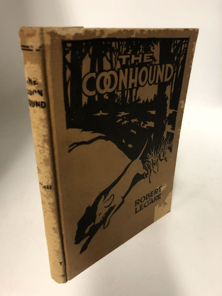 The Coonhound. a Practical Treatise on Origin, Breeding, Training, Care and Hunting. Robert Legare.