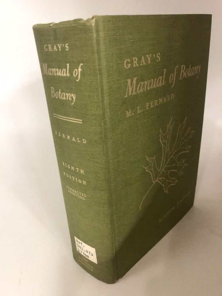 Gray's Manual Of Botany. M L. Fernald.