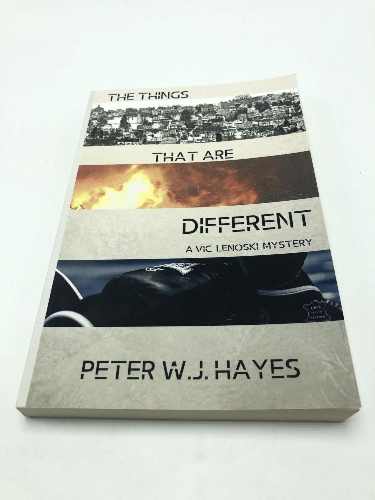 The Things That are Different: A Vic Lenoski Mystery. Peter W. J. Hayes.