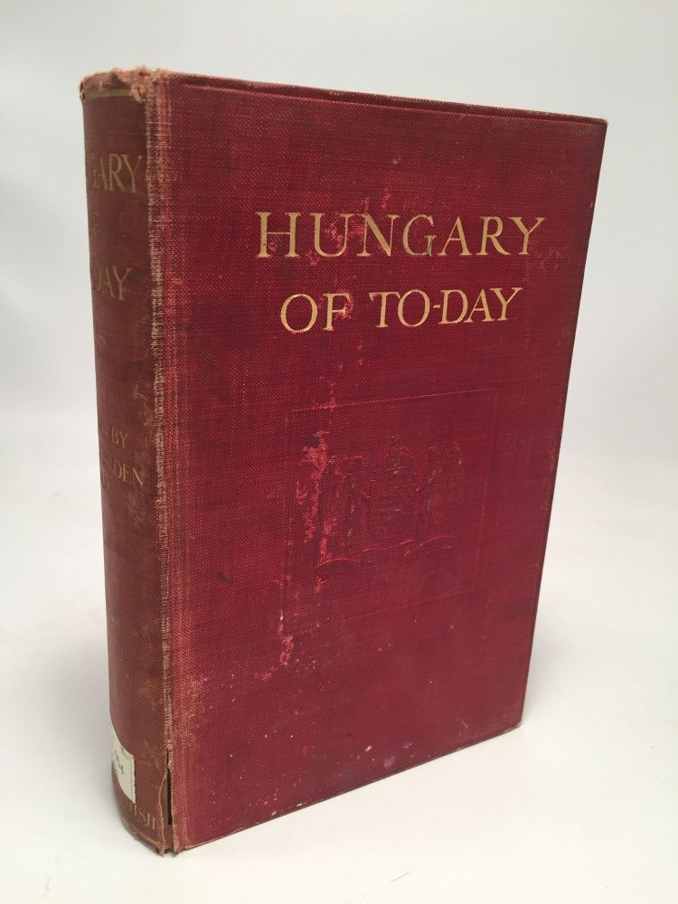 Hungary of Today. Percy Alden.