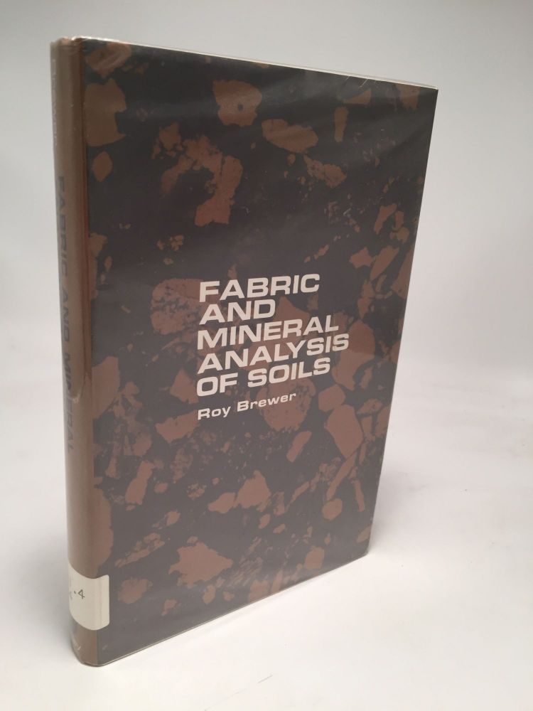 Fabric and Mineral Analysis of Soils. Roy Brewer.