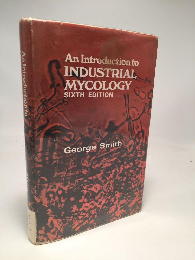 An Introduction to Industrial Mycology. George Smith.