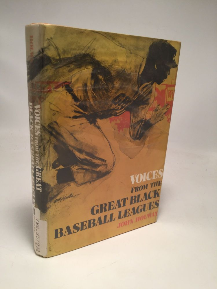 Voices from the Great Black Baseball Leagues. John Holway.