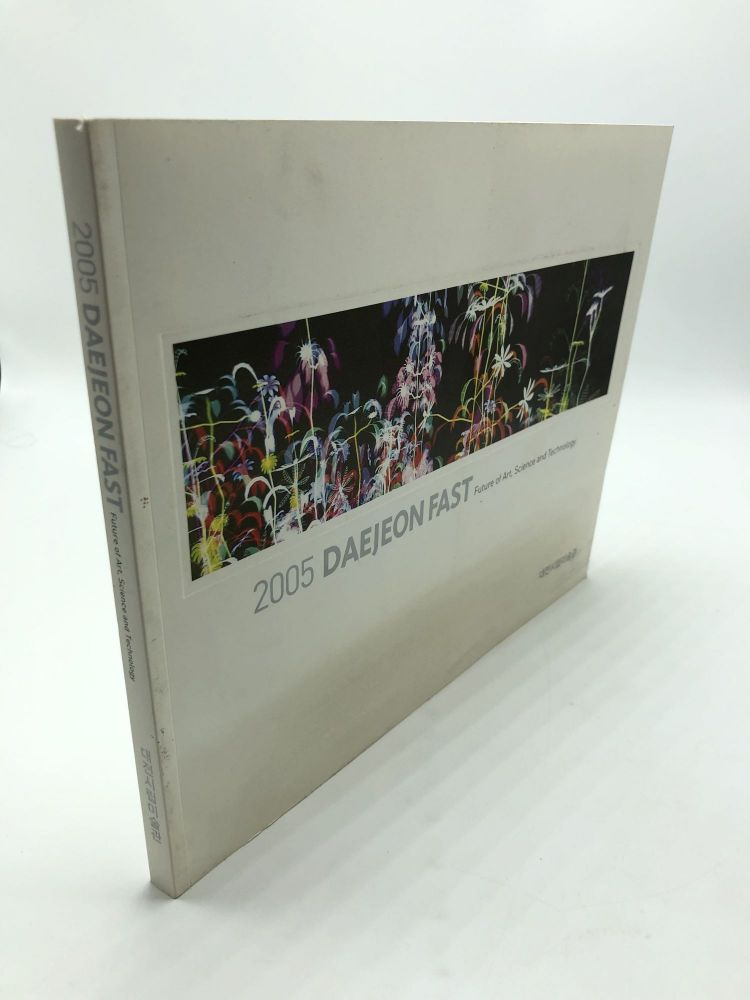 2005 Daejeon Fast: Future of Art, Science and Technology
