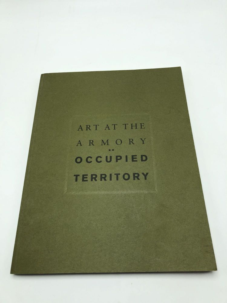 Art at the Armory: Occupied Territory. Beryl J. Wright.
