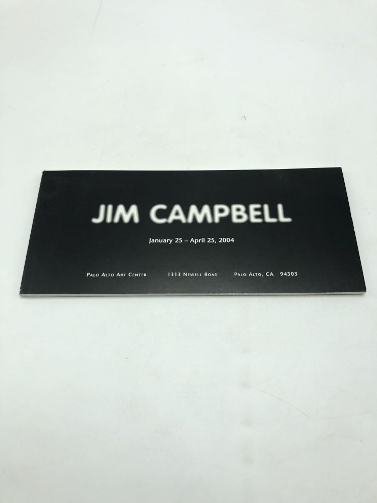 Jim Campbell: January 25 - April 25, 2004. Signe Mayfield, text.