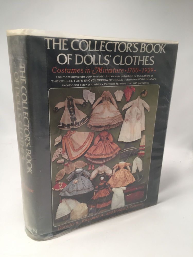 The Collector's Book of Dolls' Clothes: Costumes in Miniature, 1700-1929. Dorothy S. Coleman.