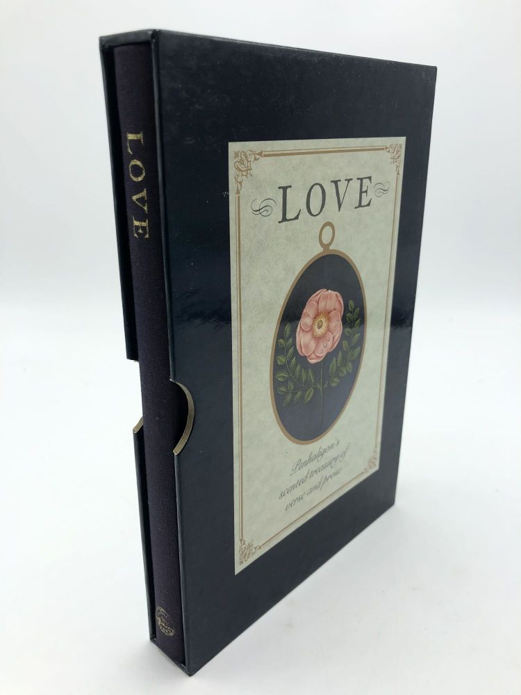 Love: Penhaligon's Scented Treasury of Verse and Prose. Sheila Pickles.