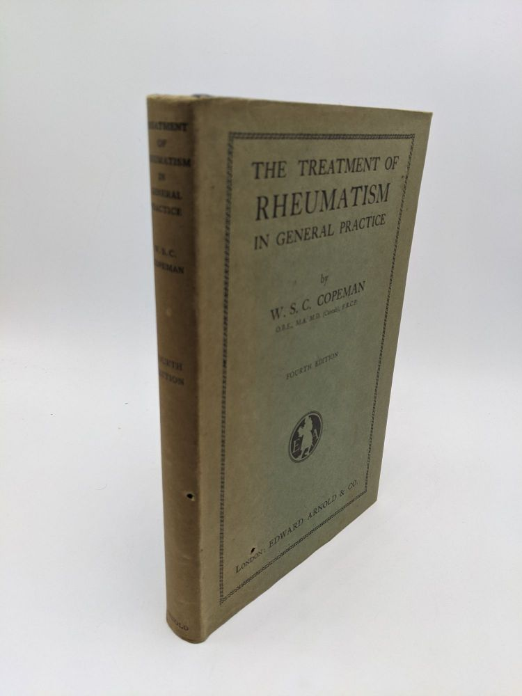 The Treatment of Rheumatism in General Practice. W S. C. Copeman.