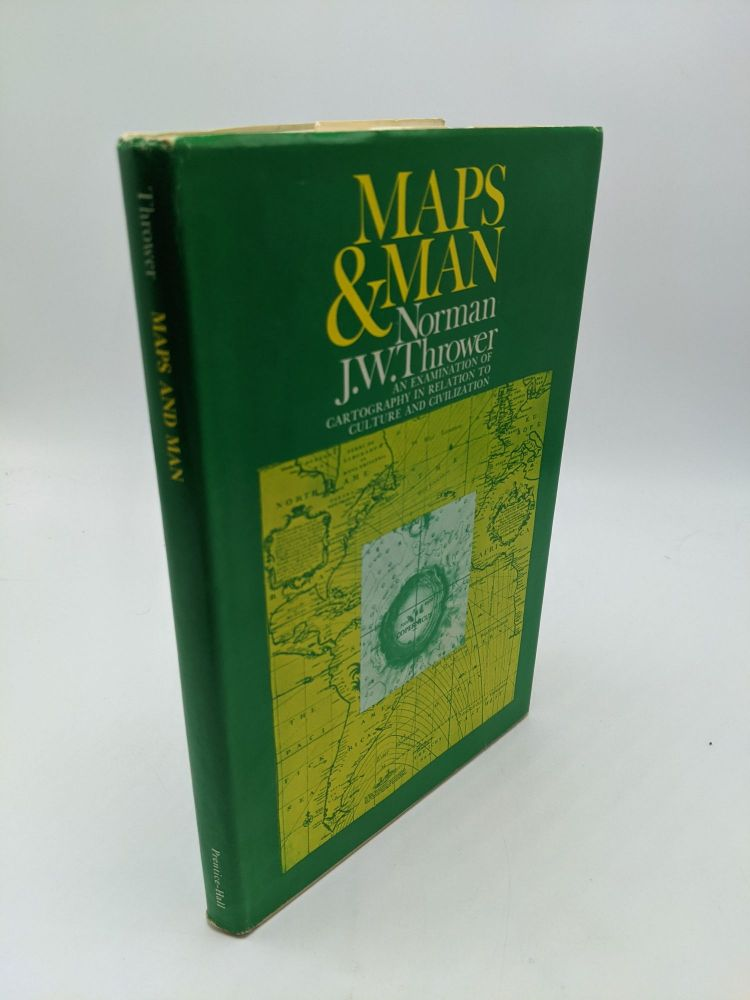 Maps & Man: An Examination of Cartography in Relation to Culture and Civilization. Norman J. W. Thrower.