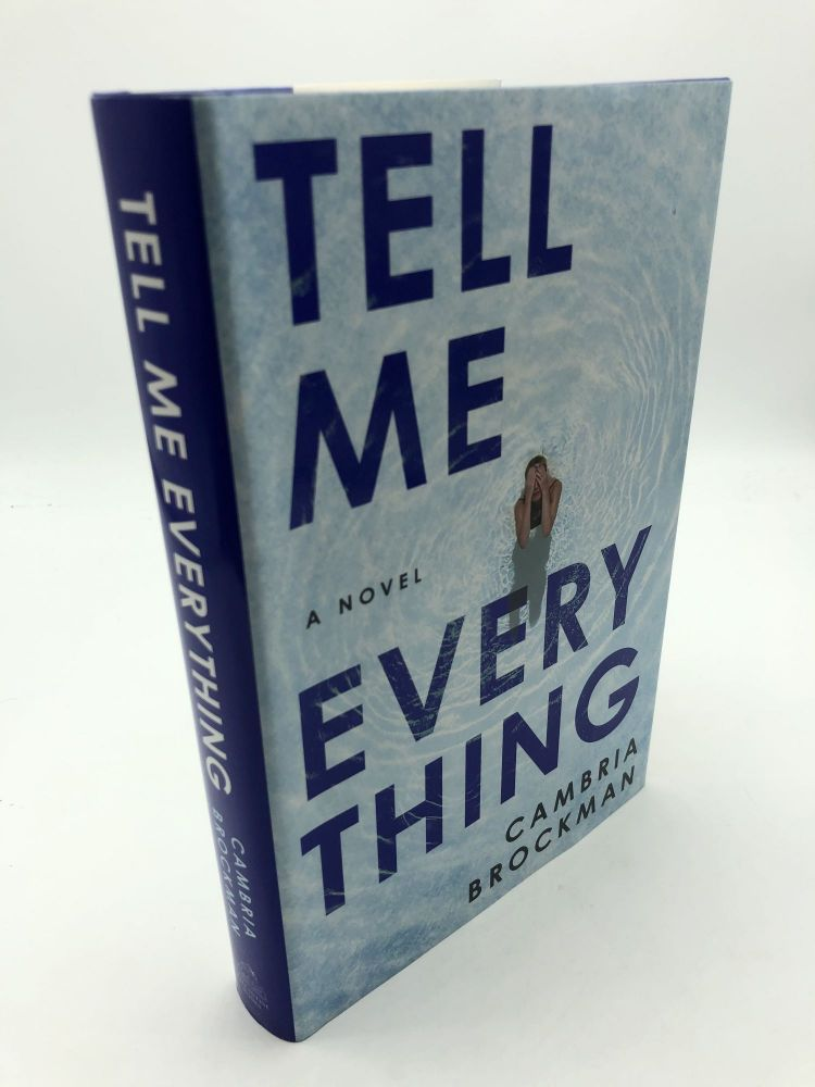 Tell Me Everything. Cambria Brockman.