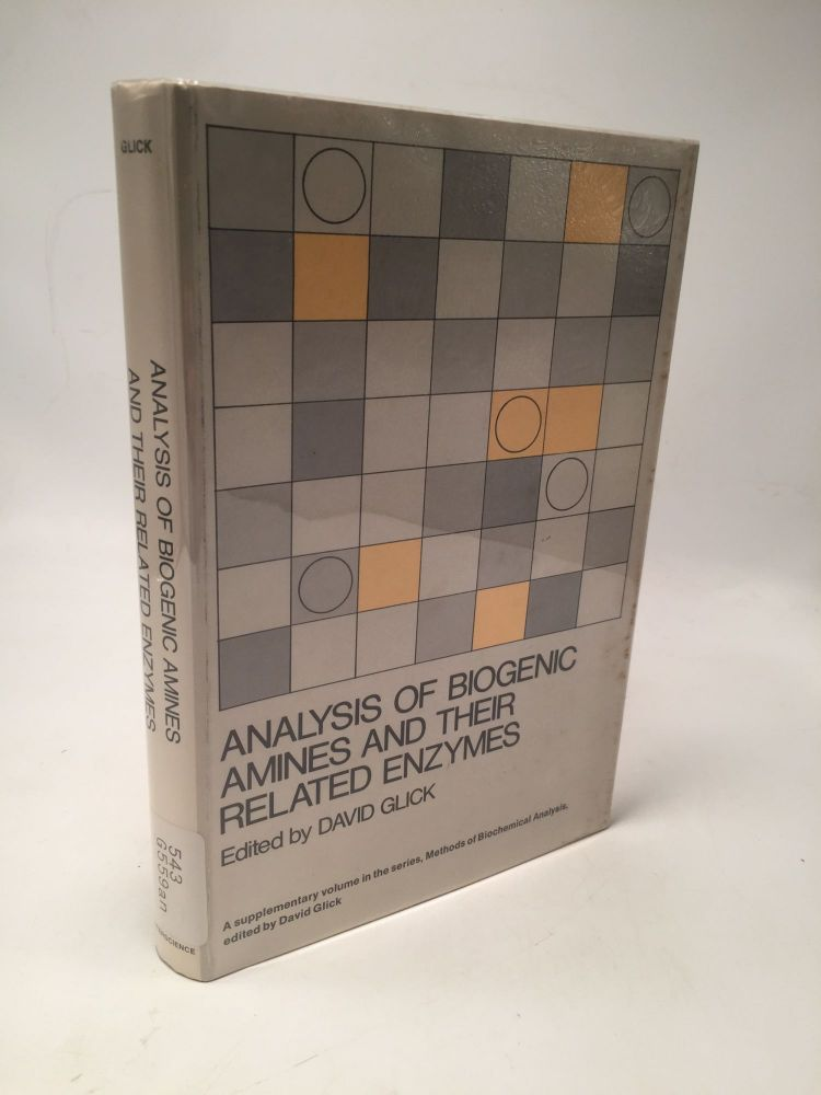 Methods of Biochemical Analysis: Analysis of Biogenic Amines and Their Related Enzymes (Supplemental Volume). David Glick.