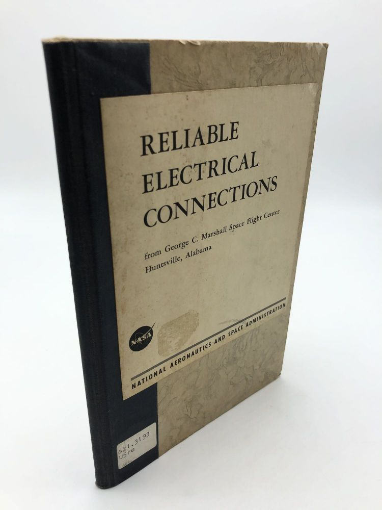 Reliable Electrical Connections. James A. Gay, George C. Marshall Space Flight Center.