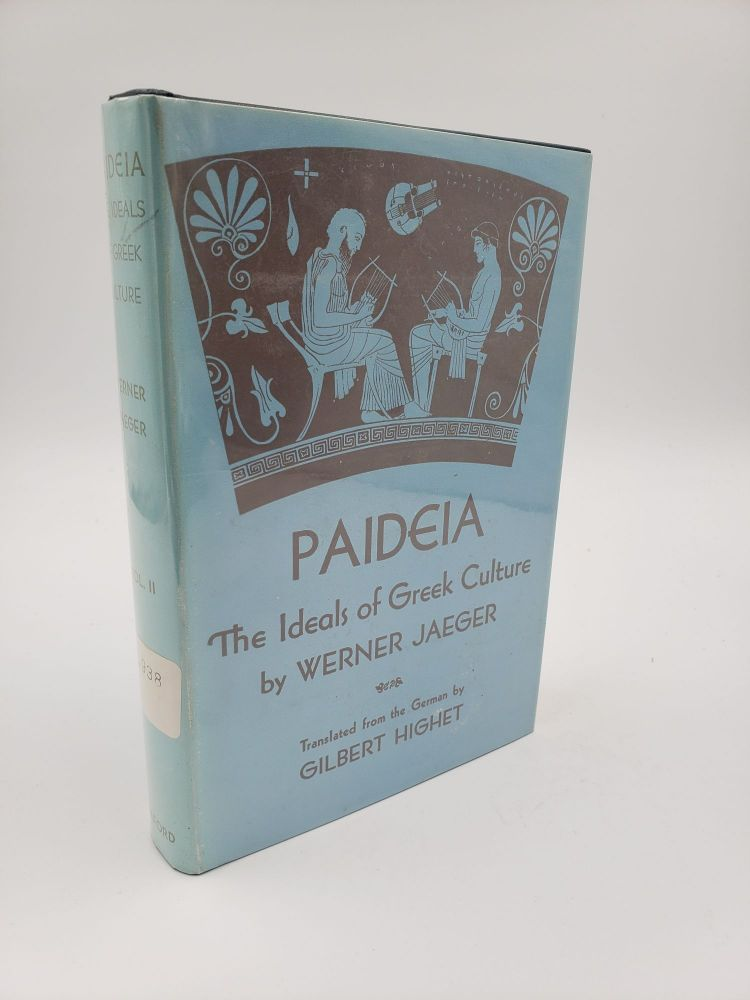 Paideia. The Ideals of Greek Culture: In Search of the Divine Centre. (Volume 2). Werner Jaeger.