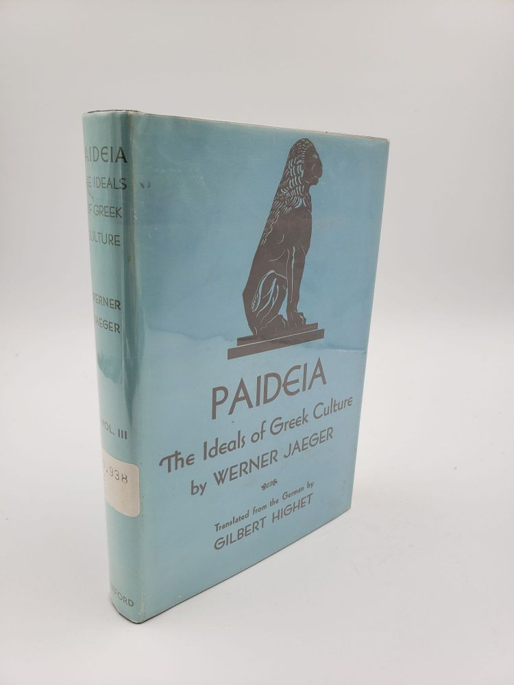 Paideia. The Ideals of Greek Culture: The Conflict of Cultural Ideals In The Age Of Plato. (Volume 3). Werner Jaeger.