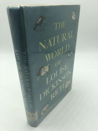 The Natural World of Louise Dickinson Rich. Louise Dickinson Rich