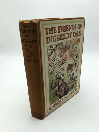 The Friends of Diggeldy Dan. Edwin P. Norwood