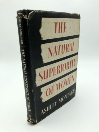 The Natural Superiority of Women. Ashley Montagu