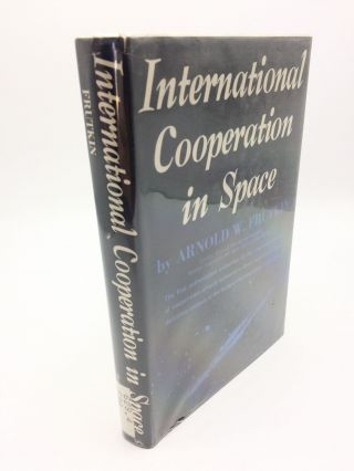 International Cooperation in Space. Arnold W. Frutkin