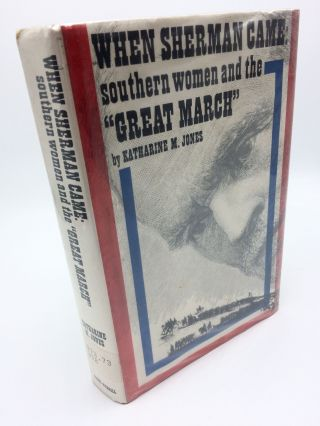 "When Sherman Came: Southern Women and the ""Great March"" Katharine M. Jones"