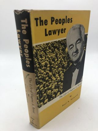 The Peoples Lawyer: The Life of Eugene A. Rerat. Paul A. Sevareid