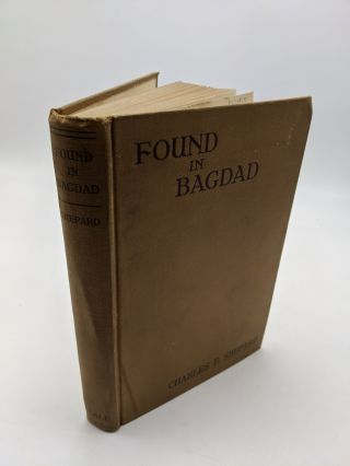 Found in Bagdad and Other Divagations of a Lawyer. Charles E. Shepard
