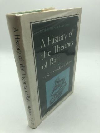 A History of the Theories of Rain. W E. Knowles Middleton