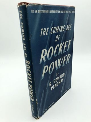 The Coming Age of Rocket Power. G. Edward Pendray