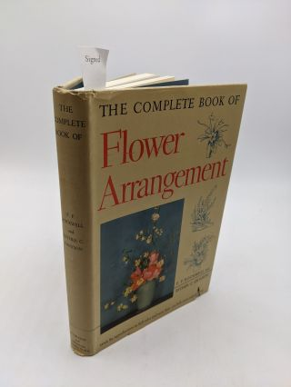 The Complete Book of Flower Arrangement. Esther C. Grayson F. F. Rockwell