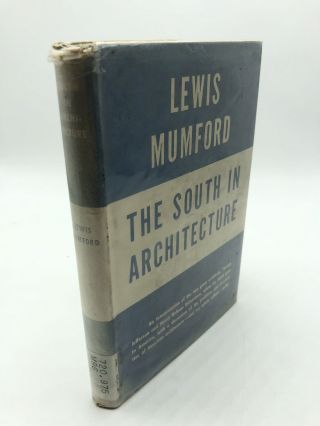 The South in Architecture. Lewis Mumford