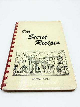 Our Secret Recipes. CWF- Central Christian Church