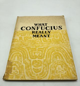 What Confucius Really Meant. Kai-Loo Huang Showbin W. Chang